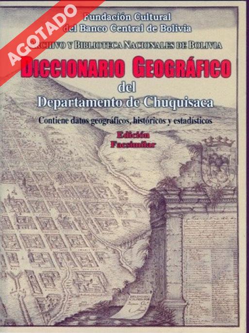 DICCIONARIO GEOGRÁFICO DEL DEPARTAMENTO DE CHUQUISACA