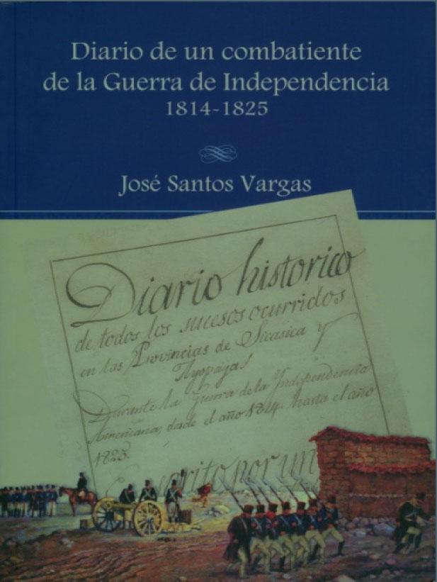 DIARIO DE UN COMBATIENTE DE LA GUERRA DE LA INDEPENDENCIA (1814-1825)
