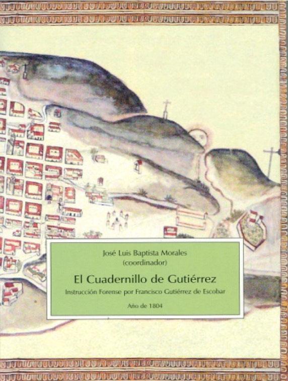 EL CUADERNILLO DE GUTIÉRREZ: INSTRUCCIÓN FORENSE Y ORDEN DE SUSTANCIAR Y SEGUIR LOS JUICIOS CORRESPONDIENTES