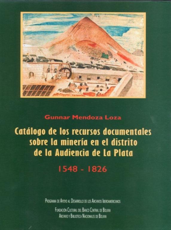 RECURSOS DOCUMENTALES SOBRE LA MINERÍA EN EL DISTRITO DE LA AUDIENCIA DE LA PLATA 1548-1826